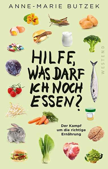 Anne-Marie Butzek - Hilfe, was darf ich noch essen?