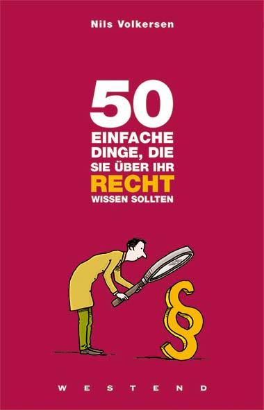 Nils Volkersen – 50 einfache Dinge, die Sie über Ihr Recht wiss