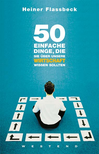 Heiner Flassbeck – 50 einfache Dinge, die Sie über unsere Wirts