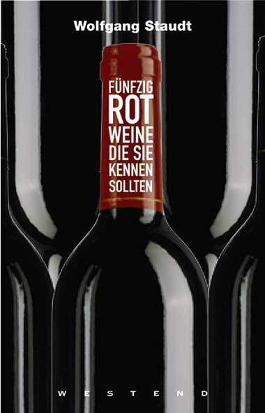 Wolfgang Staudt – Fünfzig Rotweine, die Sie kennen sollten