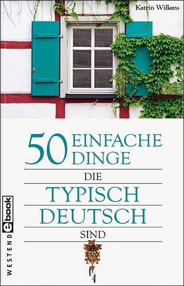 Katrin Wilkens – 50 einfache Dinge, die typisch Deutsch sind