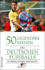 Manni Breuckmann – 50 legendäre Szenen des deutschen Fussballs