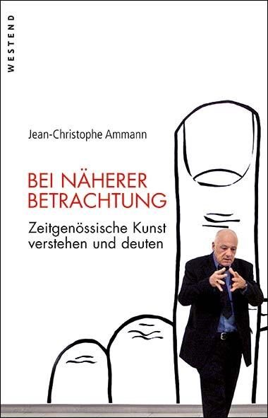 Jean-Christophe Ammann – Bei näherer Betrachtung