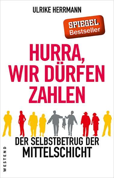 Ulrike Herrmann – Hurra, wir dürfen zahlen