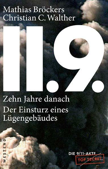 Mathias Bröckers, Christian C. Walther – 11.9. – zehn Jahre d