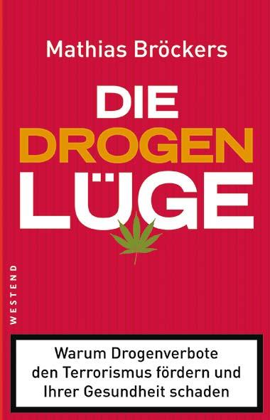 Mathias Bröckers - Die Drogenlüge