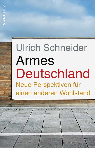 Ulrich Schneider – Armes Deutschland