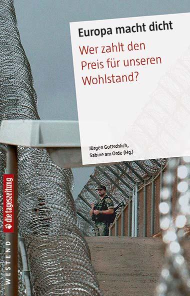 Jürgen Gottschlich, Sabine am Orde – Europa macht dicht