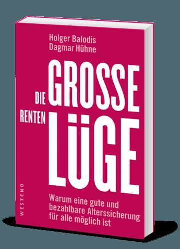 Holger Balodis, Dagmar Hühne – Die große Rentenlüge