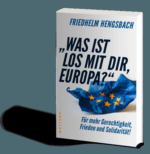 Buchcover: Friedhelm Hengsbach – Was ist los mit dir, Europa?