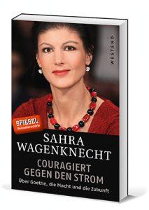 Sahra Wagenknecht – Couragiert gegen den Strom